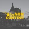 [36] Festival Le son continu - 12, 13 et 14 juillet 2014 - Château d'Ars - dernier message par Le Son Continu